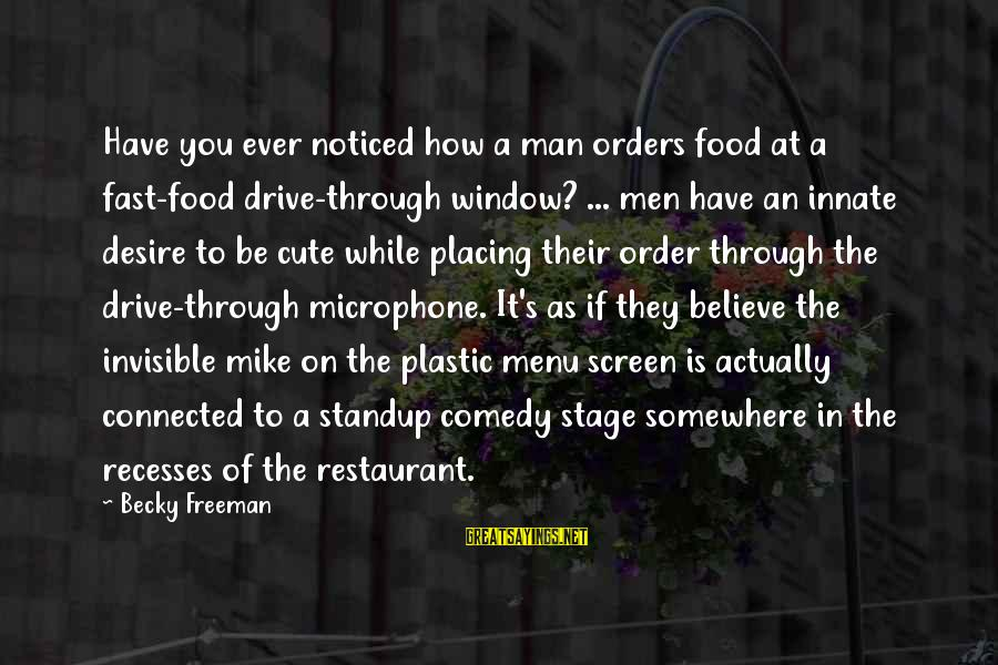 Invisible Man Invisible Sayings By Becky Freeman: Have you ever noticed how a man orders food at a fast-food drive-through window? ...
