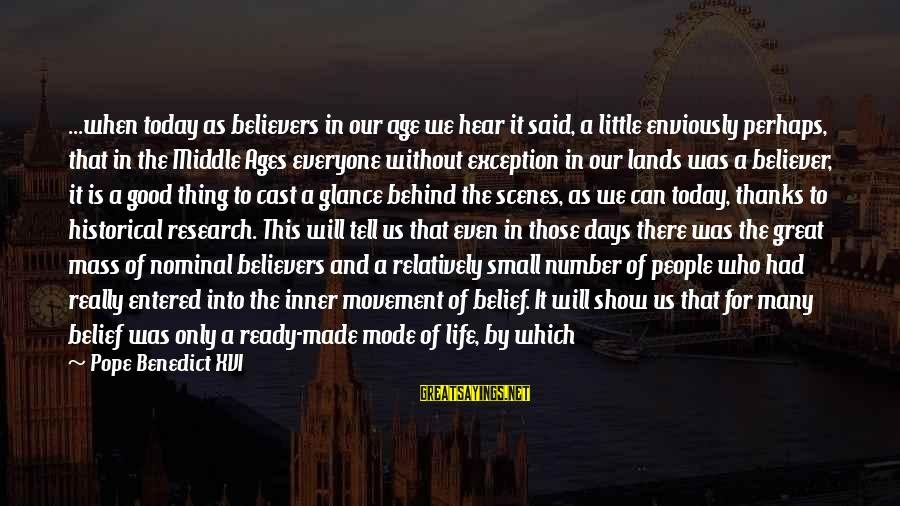 Invisible Man Invisible Sayings By Pope Benedict XVI: ...when today as believers in our age we hear it said, a little enviously perhaps,