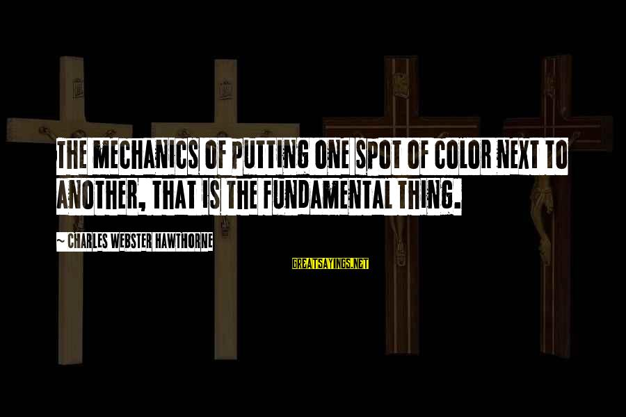 Ios 7 Background Sayings By Charles Webster Hawthorne: The mechanics of putting one spot of color next to another, that is the fundamental