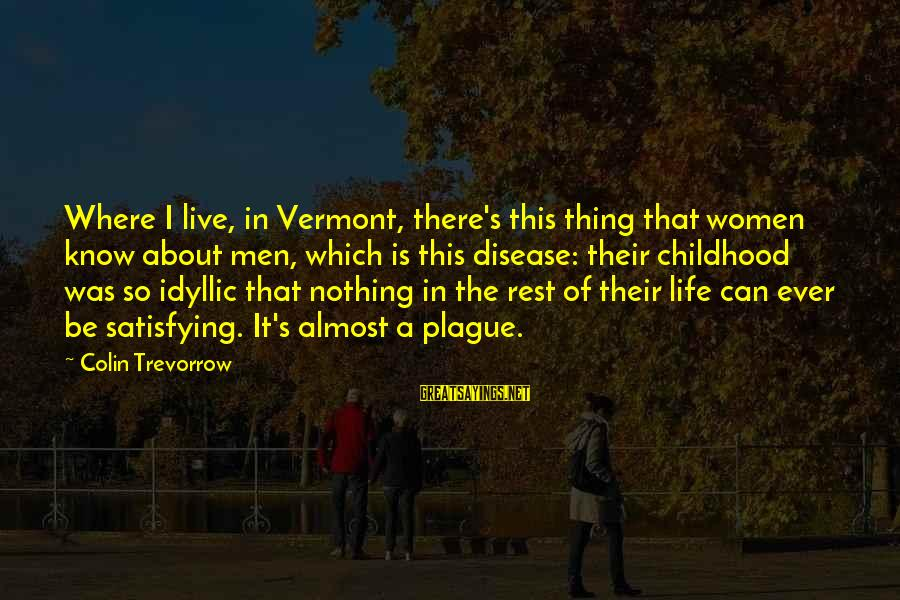Ios 7 Background Sayings By Colin Trevorrow: Where I live, in Vermont, there's this thing that women know about men, which is