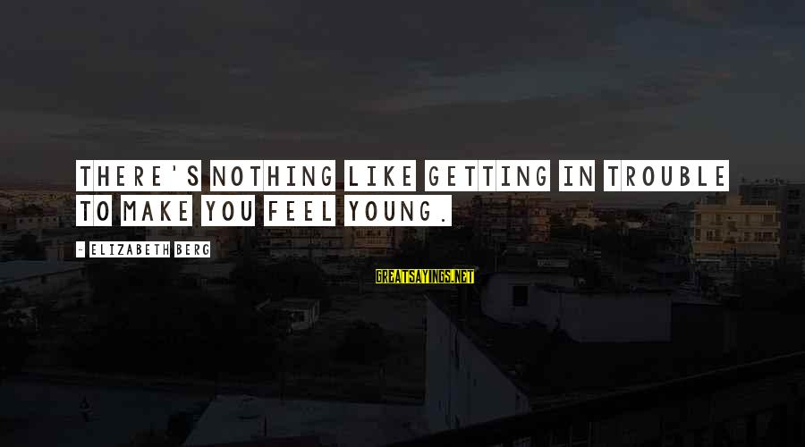 Ios 7 Background Sayings By Elizabeth Berg: There's nothing like getting in trouble to make you feel young.