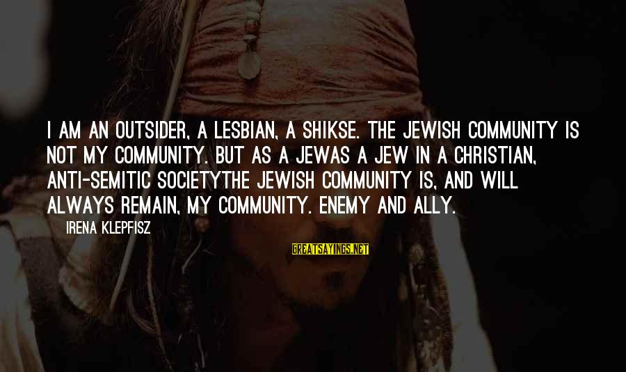 Irena's Sayings By Irena Klepfisz: I am an outsider, a lesbian, a shikse. The Jewish community is not my community.