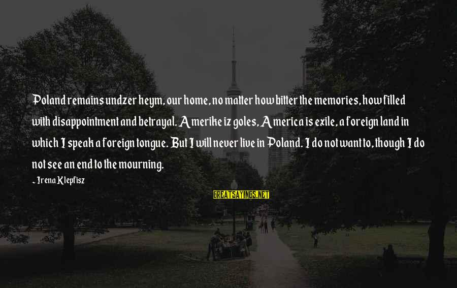 Irena's Sayings By Irena Klepfisz: Poland remains undzer heym, our home, no matter how bitter the memories, how filled with