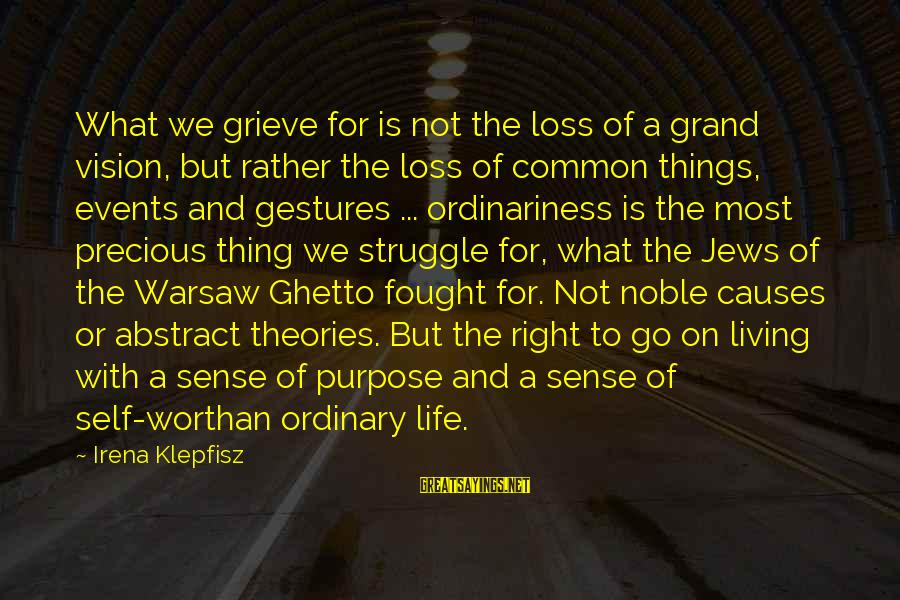 Irena's Sayings By Irena Klepfisz: What we grieve for is not the loss of a grand vision, but rather the