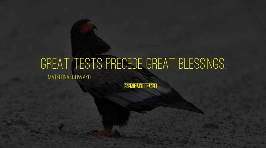 Irish Luck Sayings By Matshona Dhliwayo: Great tests precede great blessings.