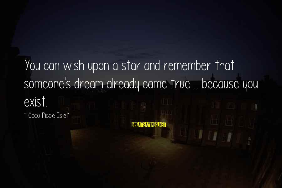 Irish Rebellion Sayings By Coco Nicole Estef: You can wish upon a star and remember that someone's dream already came true ...