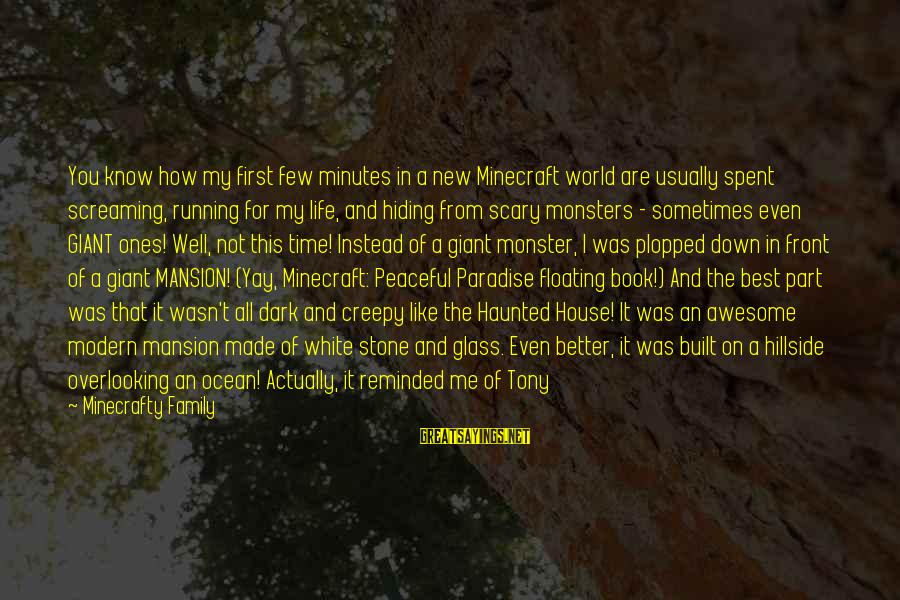 Iron Man One Sayings By Minecrafty Family: You know how my first few minutes in a new Minecraft world are usually spent