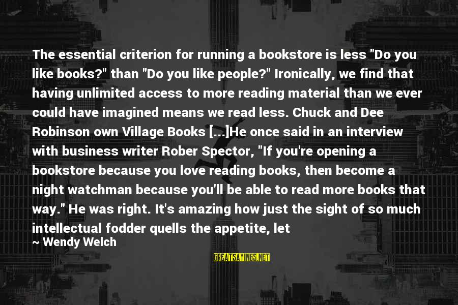 """Ironically Love Sayings By Wendy Welch: The essential criterion for running a bookstore is less """"Do you like books?"""" than """"Do"""