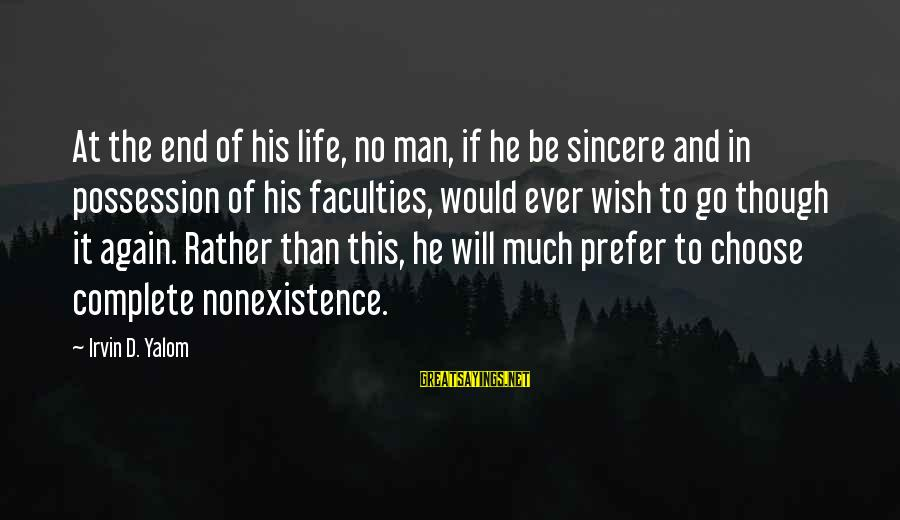 Irvin Sayings By Irvin D. Yalom: At the end of his life, no man, if he be sincere and in possession