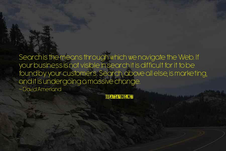 Is Not Your Business Sayings By David Amerland: Search is the means through which we navigate the Web. If your business is not