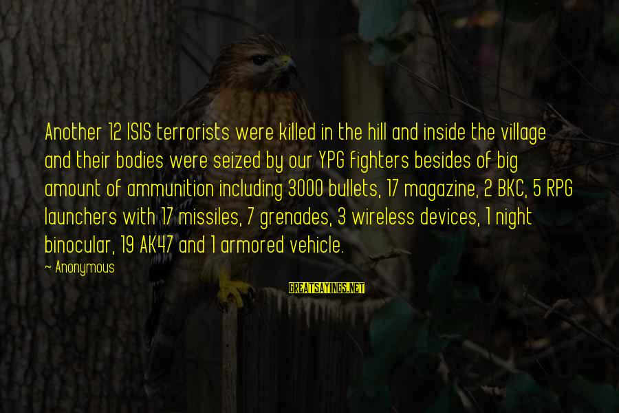Isis Terrorists Sayings By Anonymous: Another 12 ISIS terrorists were killed in the hill and inside the village and their