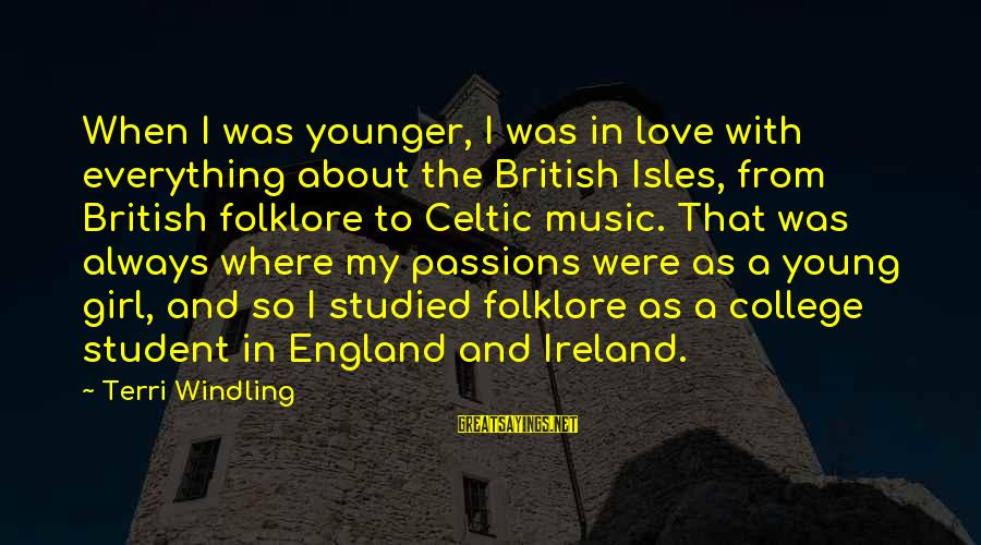 Isles Sayings By Terri Windling: When I was younger, I was in love with everything about the British Isles, from