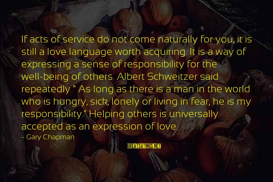 It Not Being Worth It Sayings By Gary Chapman: If acts of service do not come naturally for you, it is still a love