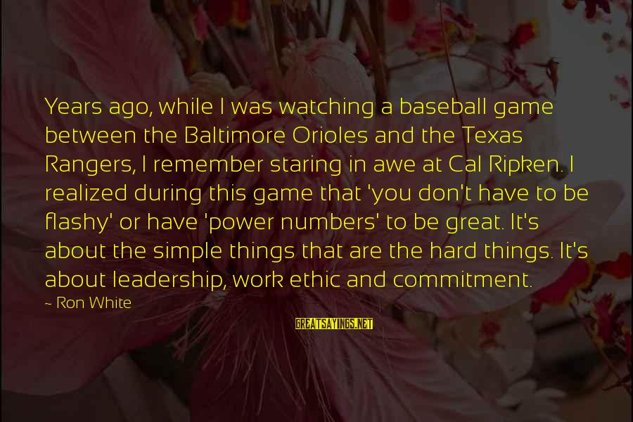 It Was You Sayings By Ron White: Years ago, while I was watching a baseball game between the Baltimore Orioles and the