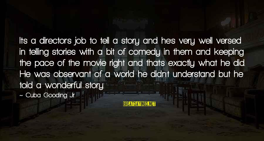It's A Wonderful World Movie Sayings By Cuba Gooding Jr.: It's a director's job to tell a story and he's very well versed in telling