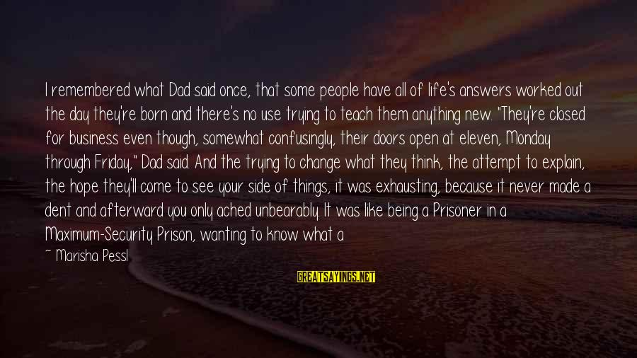 It's Friday Sayings By Marisha Pessl: I remembered what Dad said once, that some people have all of life's answers worked