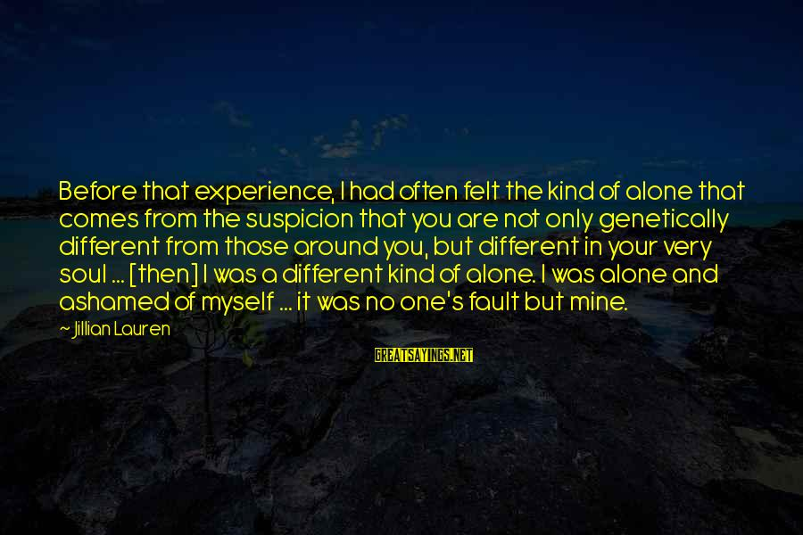 It's Not Fault Sayings By Jillian Lauren: Before that experience, I had often felt the kind of alone that comes from the