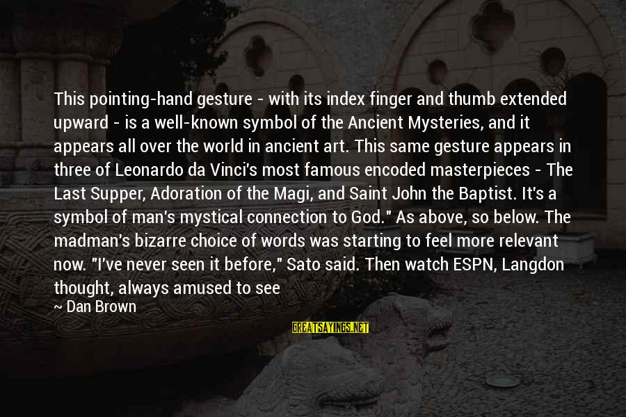 It's Now Or Never Sayings By Dan Brown: This pointing-hand gesture - with its index finger and thumb extended upward - is a