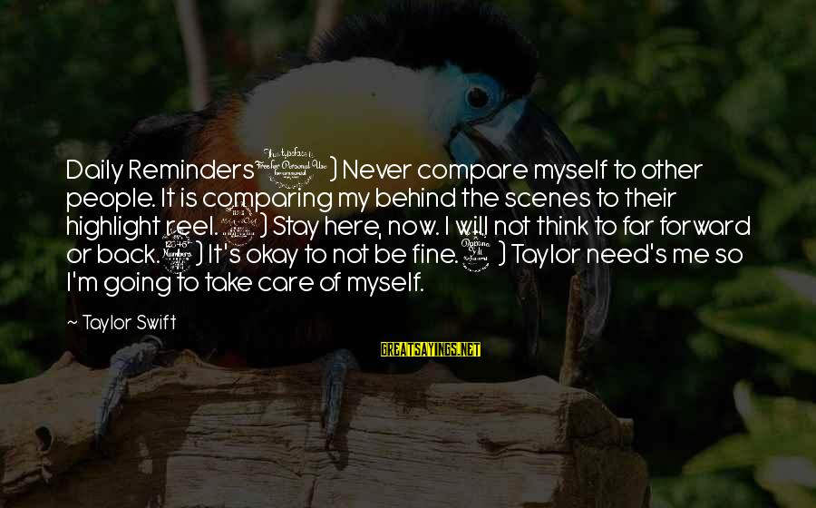 It's Now Or Never Sayings By Taylor Swift: Daily Reminders1) Never compare myself to other people. It is comparing my behind the scenes