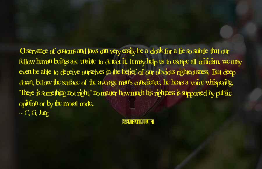 It's So Obvious Sayings By C. G. Jung: Observance of customs and laws can very easily be a cloak for a lie so