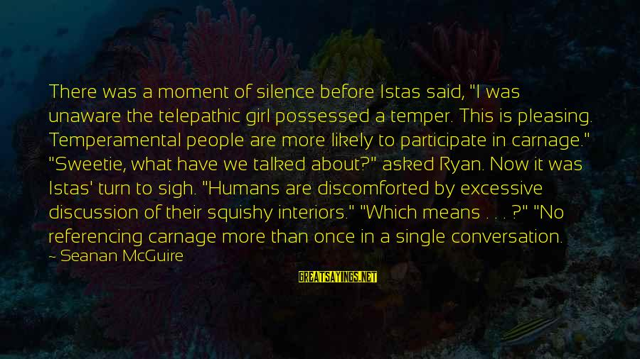 "Ivan Pavlov Behaviorism Sayings By Seanan McGuire: There was a moment of silence before Istas said, ""I was unaware the telepathic girl"