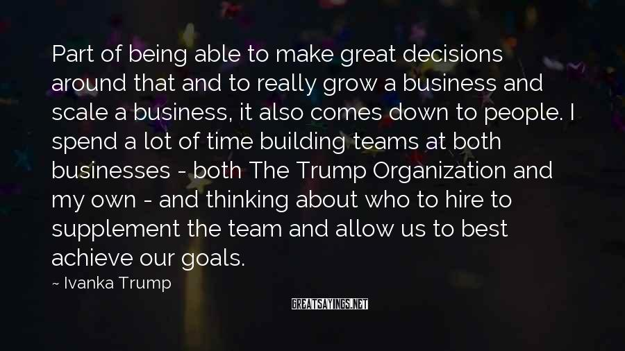Ivanka Trump Sayings: Part of being able to make great decisions around that and to really grow a