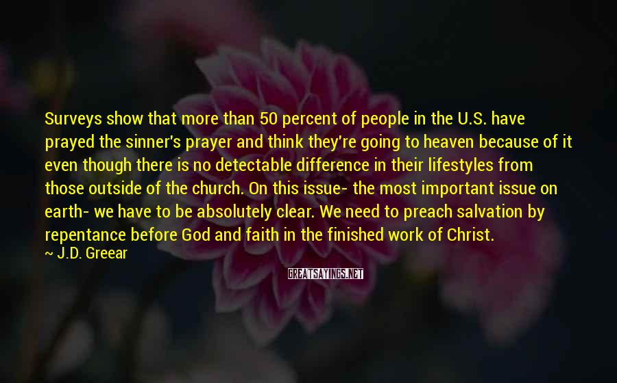 J.D. Greear Sayings: Surveys show that more than 50 percent of people in the U.S. have prayed the