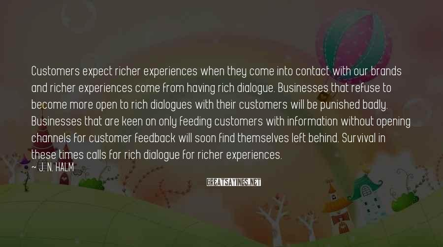 J. N. HALM Sayings: Customers expect richer experiences when they come into contact with our brands and richer experiences