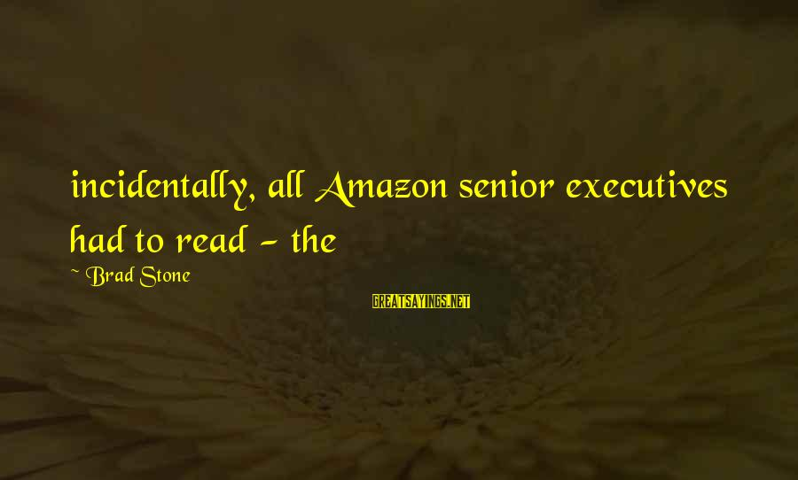 Jack Dyer Sayings By Brad Stone: incidentally, all Amazon senior executives had to read - the