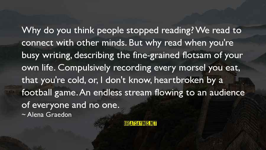 Jack Gilinsky Sayings By Alena Graedon: Why do you think people stopped reading? We read to connect with other minds. But