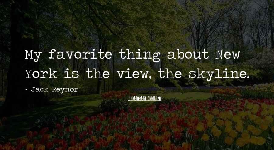 Jack Reynor Sayings: My favorite thing about New York is the view, the skyline.