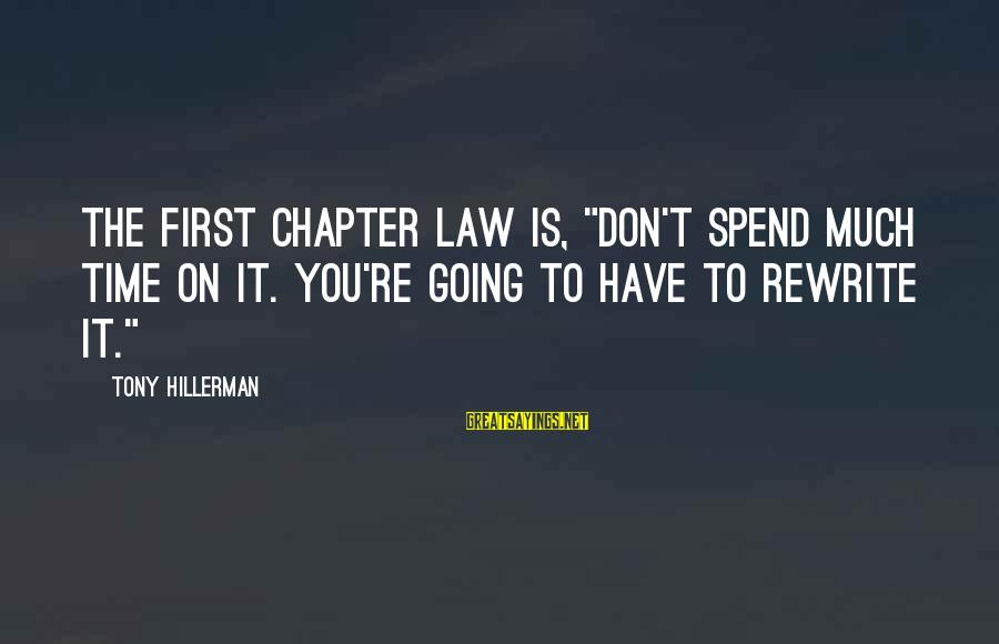 """Jackson Json Escape Sayings By Tony Hillerman: The first Chapter Law is, """"Don't spend much time on it. You're going to have"""