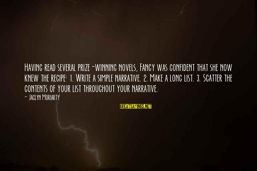 Jaclyn's Sayings By Jaclyn Moriarty: Having read several prize-winning novels, Fancy was confident that she now knew the recipe: 1.