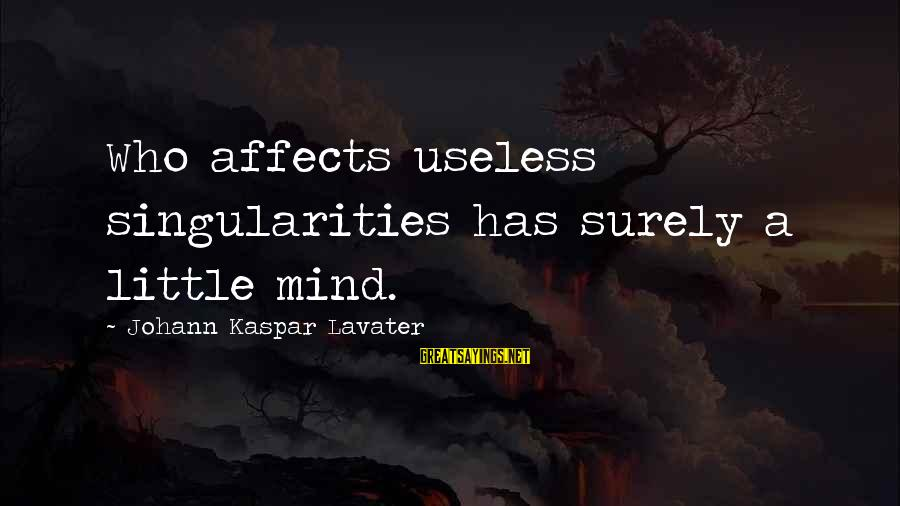Jacob And Rachel Bible Sayings By Johann Kaspar Lavater: Who affects useless singularities has surely a little mind.