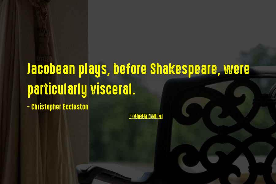Jacobean Sayings By Christopher Eccleston: Jacobean plays, before Shakespeare, were particularly visceral.