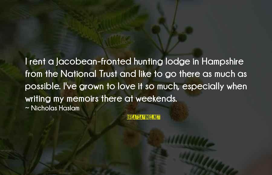 Jacobean Sayings By Nicholas Haslam: I rent a Jacobean-fronted hunting lodge in Hampshire from the National Trust and like to