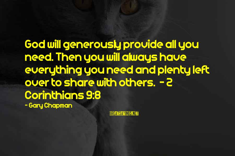Jagan Images With Sayings By Gary Chapman: God will generously provide all you need. Then you will always have everything you need