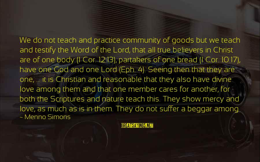 Jagan Images With Sayings By Menno Simons: We do not teach and practice community of goods but we teach and testify the