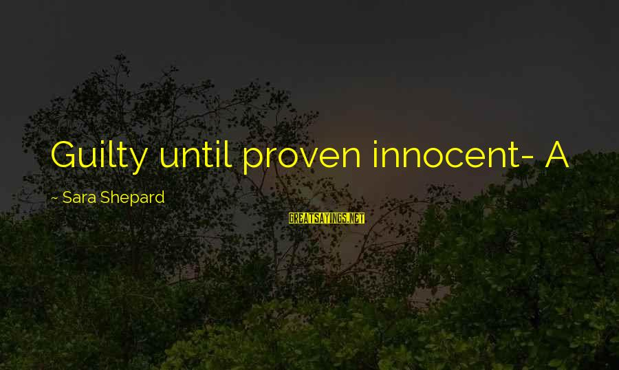 Jaloers Zijn Sayings By Sara Shepard: Guilty until proven innocent- A