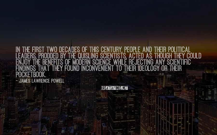 James Lawrence Powell Sayings: In the first two decades of this century, people and their political leaders, prodded by