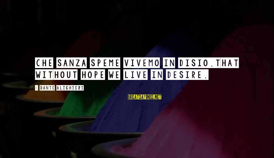 James Monroe Freedom Sayings By Dante Alighieri: Che sanza speme vivemo in disio.That without hope we live in desire.