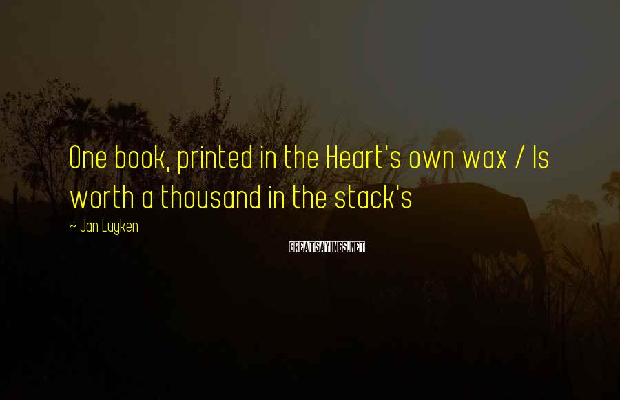 Jan Luyken Sayings: One book, printed in the Heart's own wax / Is worth a thousand in the