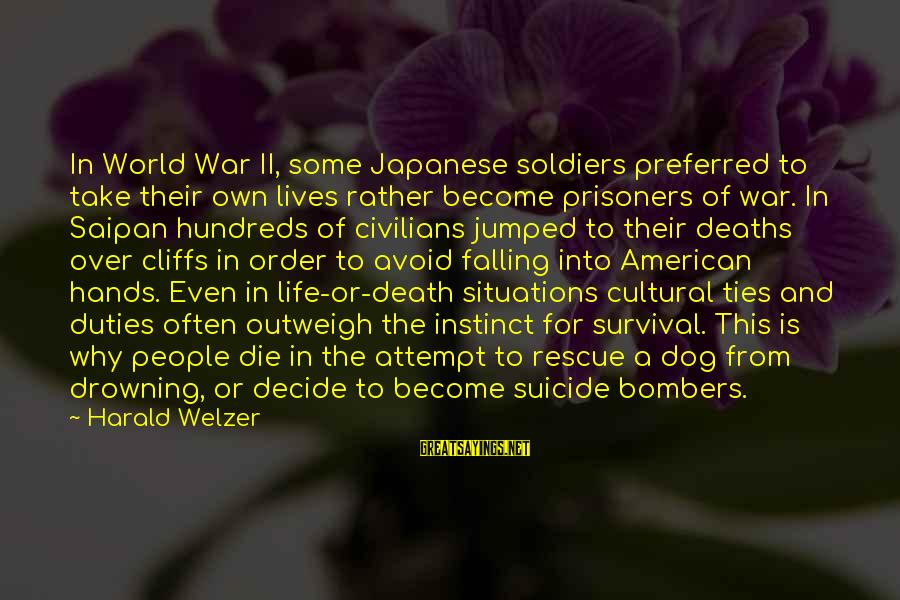 Japanese Soldiers Sayings By Harald Welzer: In World War II, some Japanese soldiers preferred to take their own lives rather become