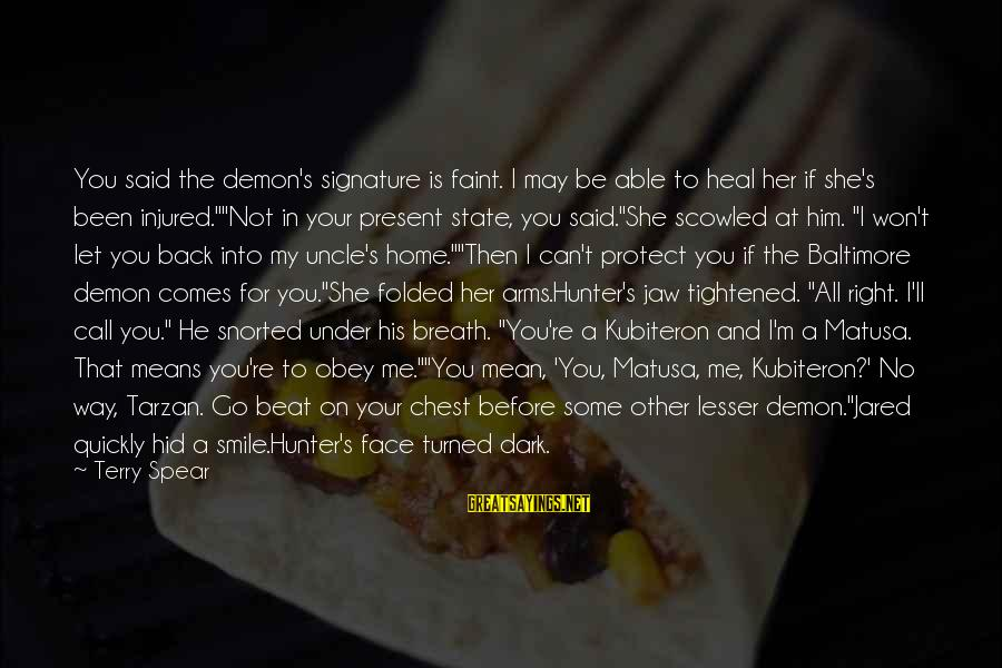 Jared's Sayings By Terry Spear: You said the demon's signature is faint. I may be able to heal her if