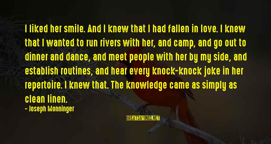 Jb Jeyaretnam Sayings By Joseph Monninger: I liked her smile. And I knew that I had fallen in love. I knew