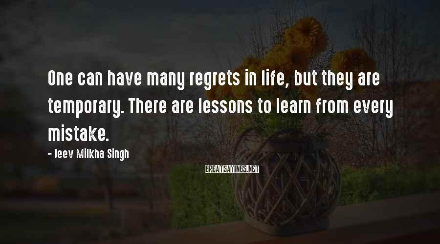 Jeev Milkha Singh Sayings: One can have many regrets in life, but they are temporary. There are lessons to