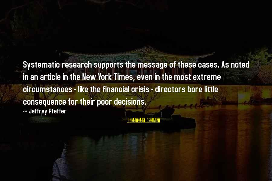 Jeffrey Pfeffer Sayings By Jeffrey Pfeffer: Systematic research supports the message of these cases. As noted in an article in the