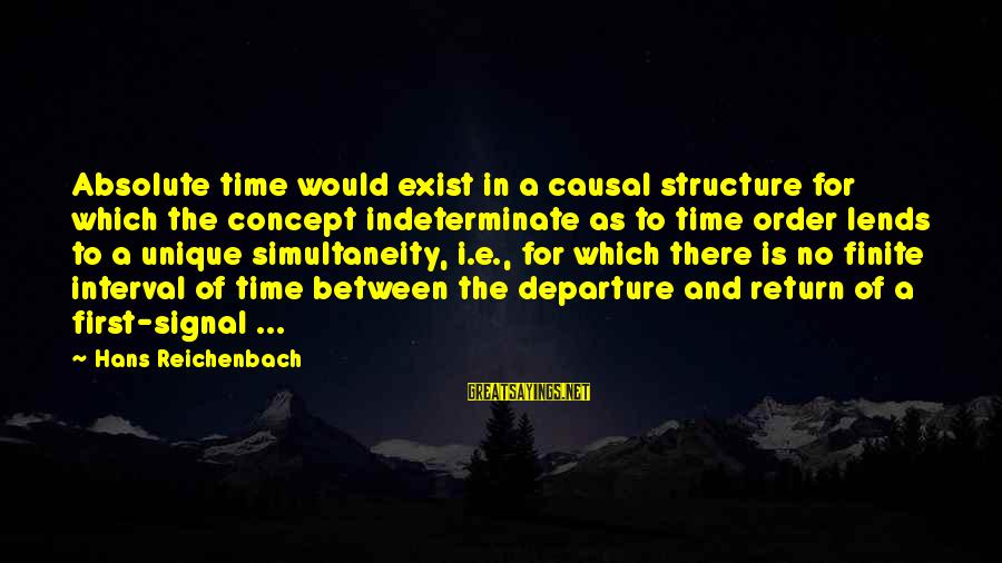 Jehovas Sayings By Hans Reichenbach: Absolute time would exist in a causal structure for which the concept indeterminate as to