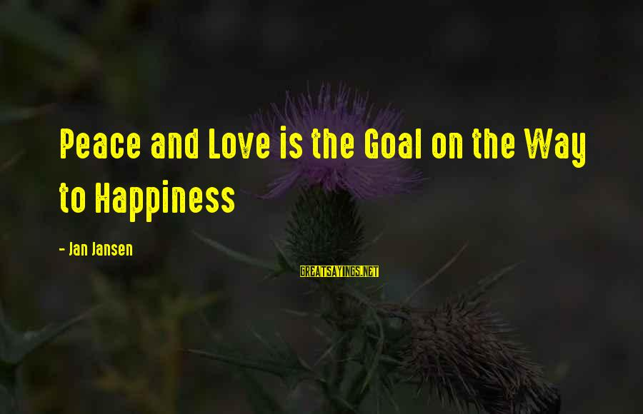 Jehovas Sayings By Jan Jansen: Peace and Love is the Goal on the Way to Happiness
