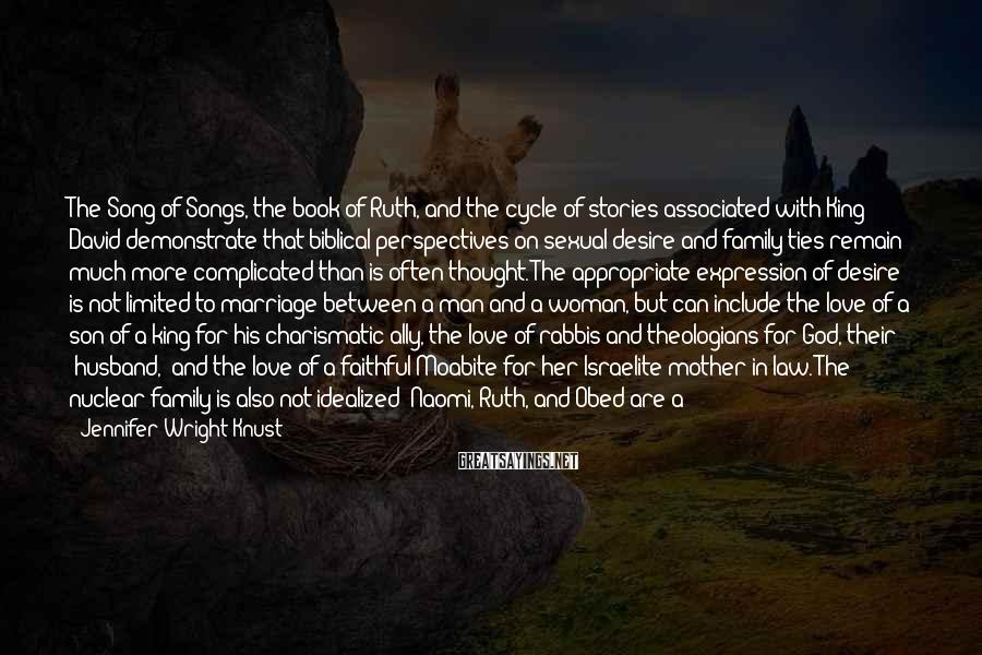Jennifer Wright Knust Sayings: The Song of Songs, the book of Ruth, and the cycle of stories associated with